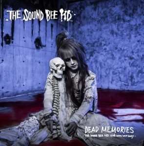 THE SOUND BEE HD – DEAD MEMORIES-THE SOUND BEE HD 20th anniversary-