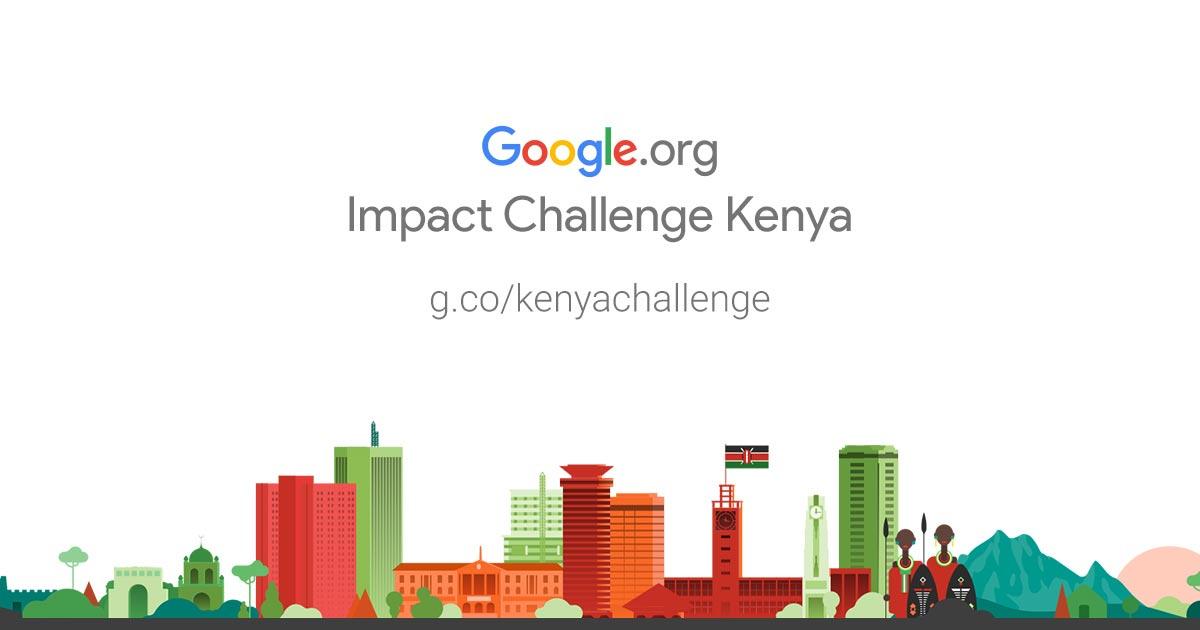 Apply For Google KSh 200m Impact Challenge For Kenyan Social Enterprises