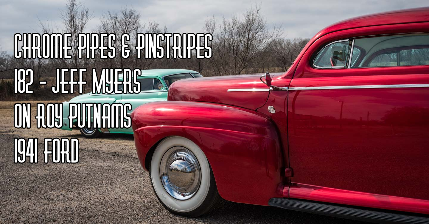 182 Roy Putnams 1941 Ford With Jeff Myers Chrome Pipes And Coupe Red Posted On April 15 2018 June 29 By Royboy