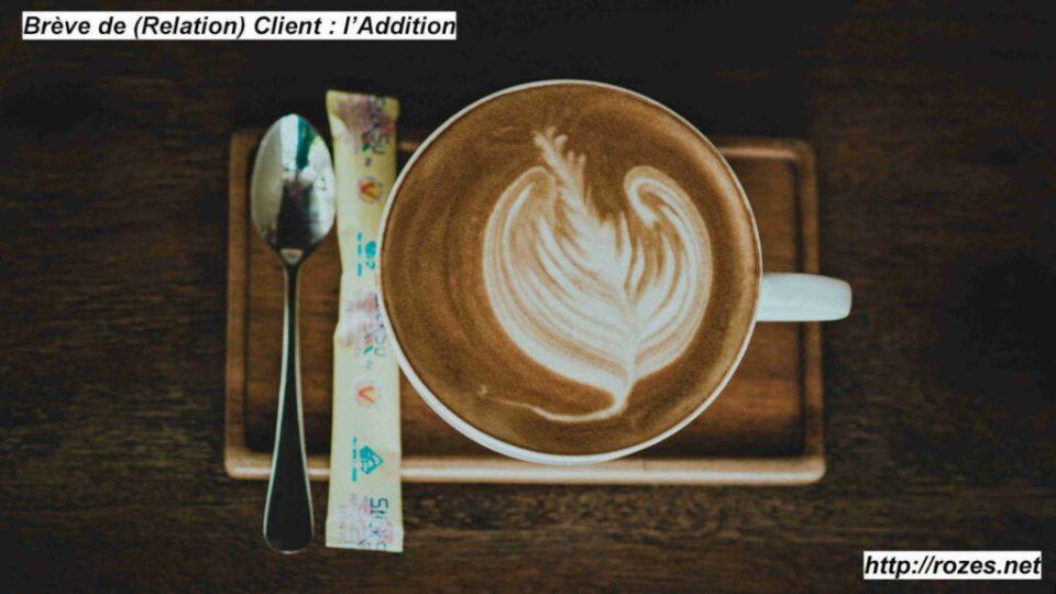 Brève de (Relation) Client l'Addition