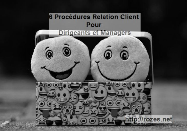 6 procédures Relation Client utilisées par les Dirigeants des entreprises leaders