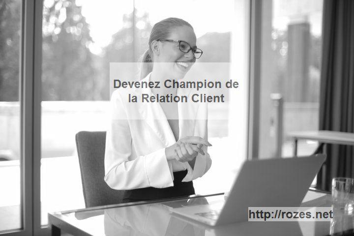 Devenez Champion de la Relation Client