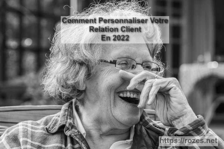 2 actions pour personnaliser votre Relation Client