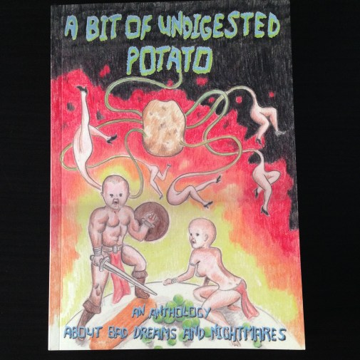 A Bit of Undigested Potato - zine anthology