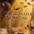 O Baronato de Shoah – A Canção do Silêncio é o livro de estréia do autor paulistano José Roberto Vieira. Ele tem sido celebrado como o primeiro romance de fantasia […]