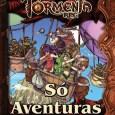 O nome Só Aventuras tem uma longa história no RPG nacional, ele primeiro surgiu há quase 20 anos, no final de 1994. Na época, a Dragão Brasil corria o risco […]