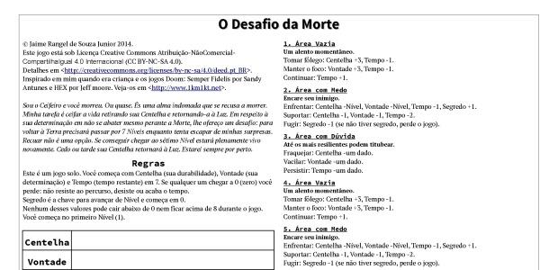 """Olá. Finalmente consegui me inscrever num concurso de jogos analógicos: o Game Chef Brasil 2014. O tema deste ano é """"Não há livro!"""" e os ingredientes são """"absorver"""", indomado"""", """"reluzente"""" […]"""
