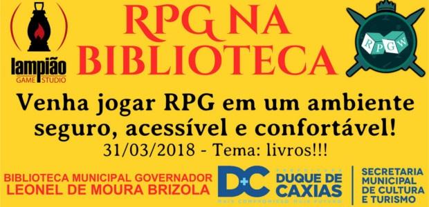 Olá. Um novo evento RPGístico por vir na minha cidade: RPG na Biblioteca em Duque de Caxias. Segue a descrição da página no Facebook. RPG na Biblioteca | Duque de […]