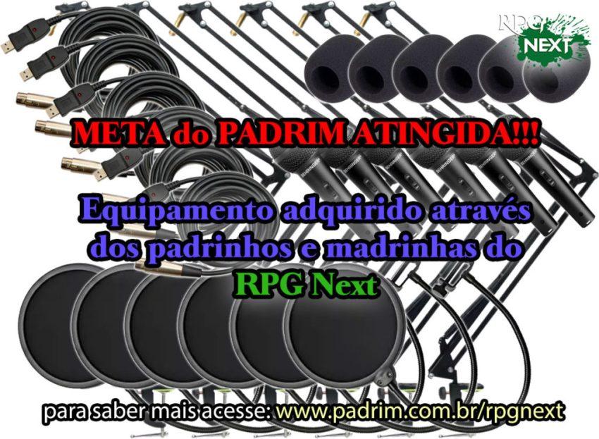META do PADRIM ATINGIDA!!! Equipamento adquirido através dos padrinhos e madrinhas do RPG Next. (quando chegar iremos postar as fotos!) Para saber mais acesse: https://www.padrim.com.br/rpgnext