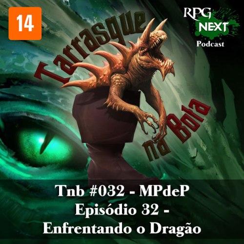 Capa do Tarrasque na Bota 32 - A mina perdida de Phandelver - Episódio 32 - Enfrentando o Dragão
