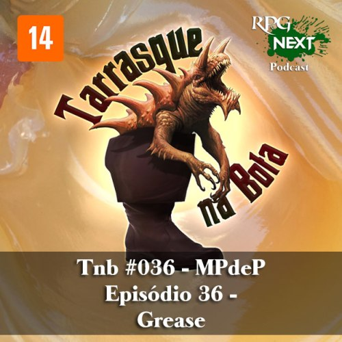 Capa do Tarrasque na Bota 36 - A mina perdida de Phandelver - Episódio 36 - Grease