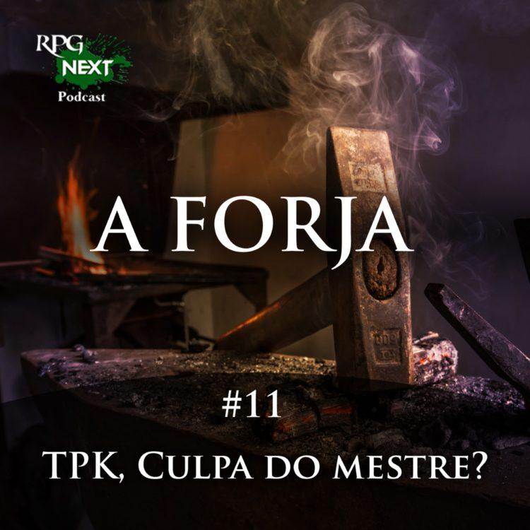 A Forja #11 - TPK (Total Party Kill), Culpa do Mestre?