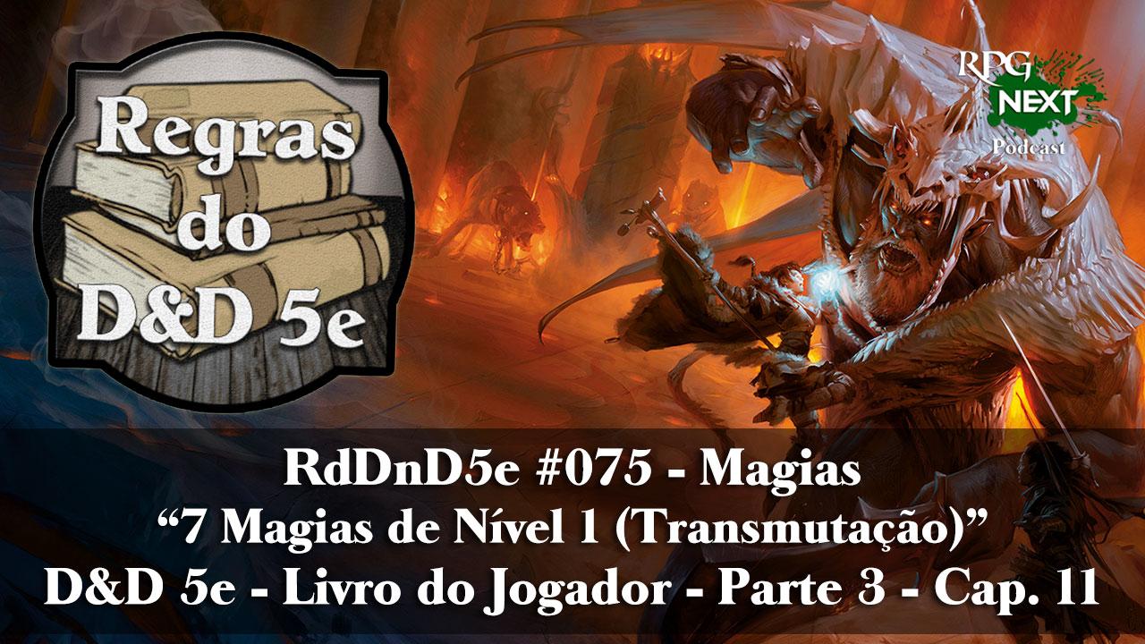 RD&D5e#075: 7 Magias de Nível 1 (Transmutação) | Livro do