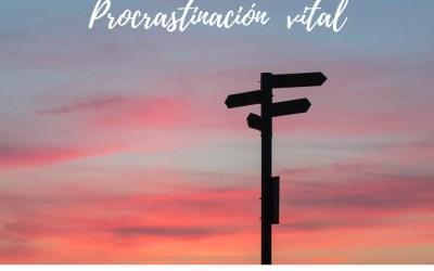Procrastinación vital – 23 de octubre