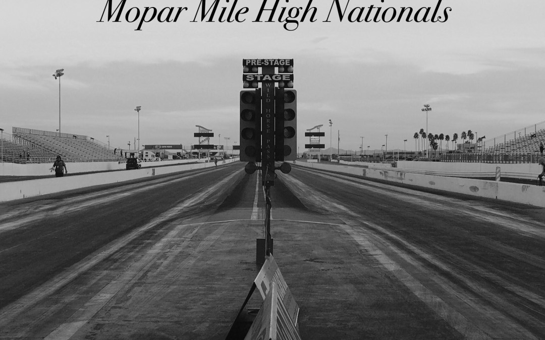 Mopar Mile High Nationals Race Report