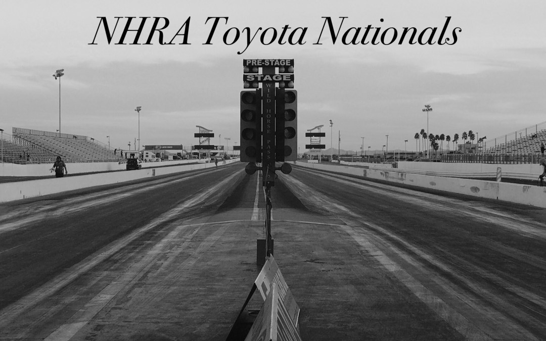 NHRA Toyota Nationals Race Report