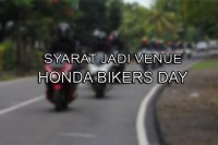 Syarat Jadi Venue Honda Bikers Day