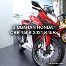 Ubahan Honda CBR 150R 2021