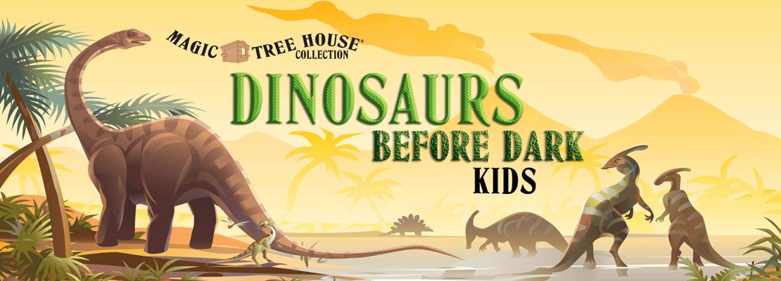 Dinosaurs Before Dark Kids