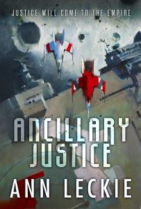 Book cover of the first part of the series, Ancillary Justice