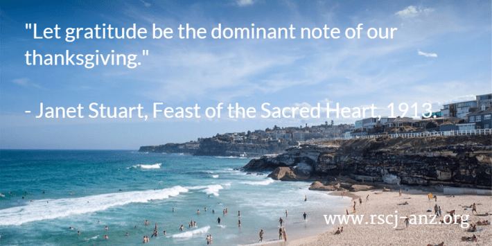 """""""Let gratitude be the dominant note of our thanksgiving."""" Janet Stuart, Feast of the Sacred Heart, 1913."""