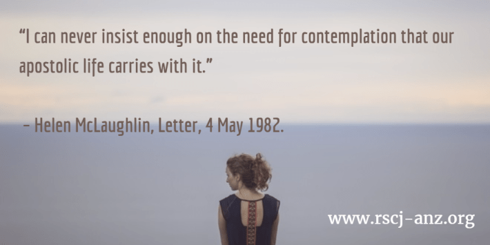 """I can never insist enough on the need for contemplation that our apostolic life carries with it."" Helen McLaughlin, Letter 4 May. (background image of a woman gazing at the ocean)."