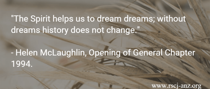 """""""The Spirit helps us to dream dreams: without dreams history does not change."""" - Helen McLaughlin"""