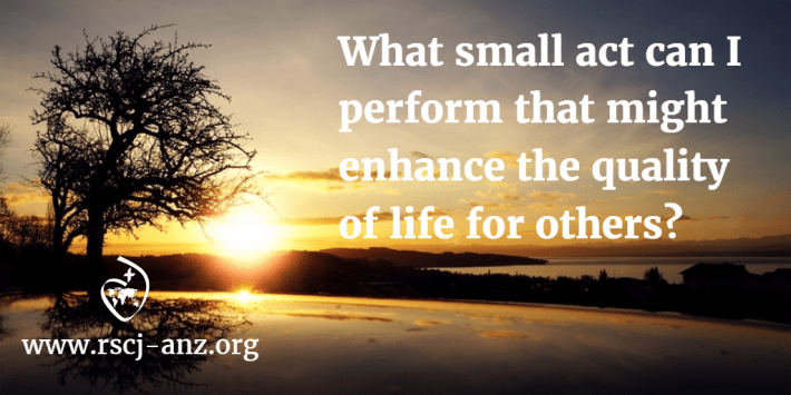 What small act of kindness can I perform that might enhance the quality of life for others today?