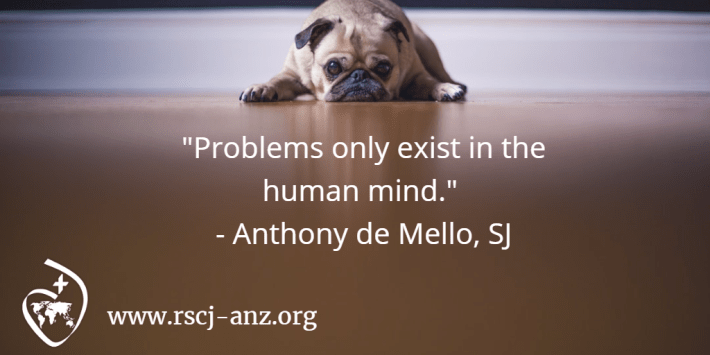 Problems only exist in the human mind.