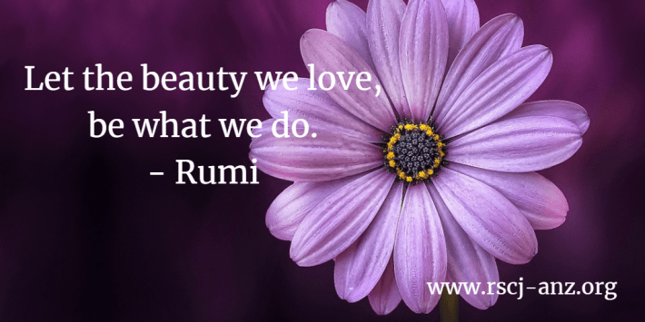Let the beauty we love, be what we do - Rumi