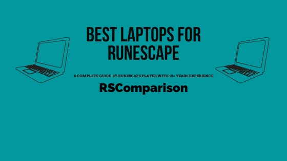 8 Best Laptops for Runescape – Reviews and Buyer's Guide