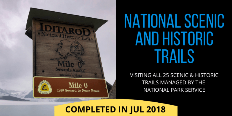National Scenic & Historic Trails: visiting all 25 scenic and historic trails managed by the National Park Service. (completed 2018)