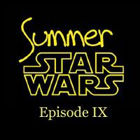Summer Star Wars IX