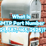 What Is SMTP Port Number (25, 587, 465, 2525)?