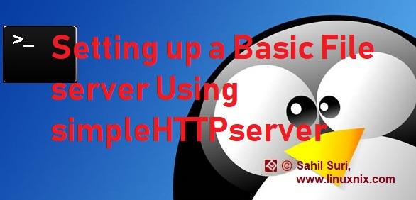 Setting up a Basic File server Using simpleHTTPserver