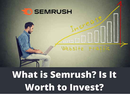 What is Semrush? Is It Worth to Invest in 2021?