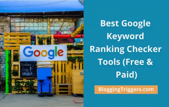 7 Best Google Keyword Ranking Checker Tools (Free & Paid)