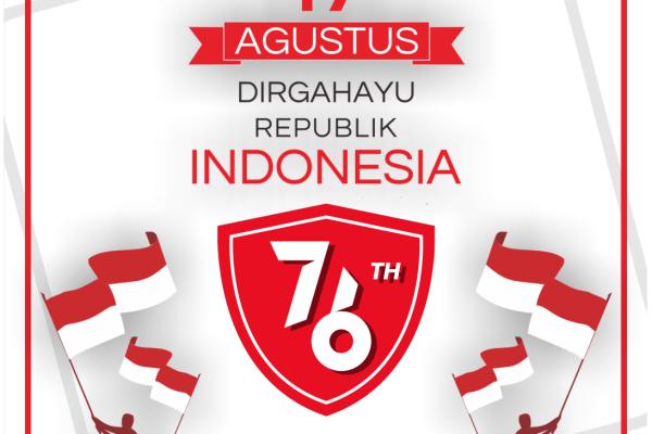 """Dirgahayu Republik Indonesia ke-76 """"Indonesia Tangguh Indonesia Tumbuh"""""""