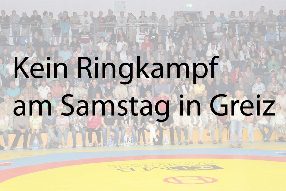 Kein Ringkampf am Samstag in Greiz