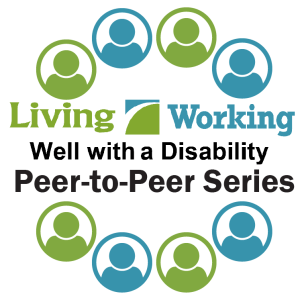 A circle of clip art people surrounds the Living and Working Well with a Disability logo, Peer-to-Peer Series written underneath.
