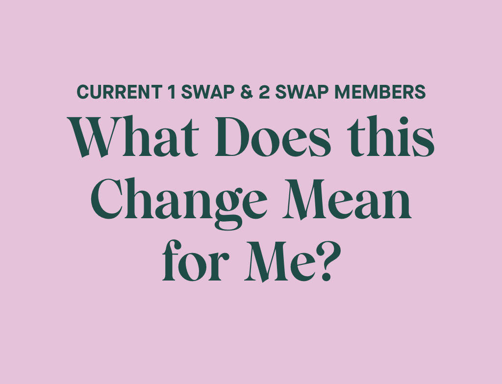 1 & 2 Swap Members: What Does this Change Mean for Me?
