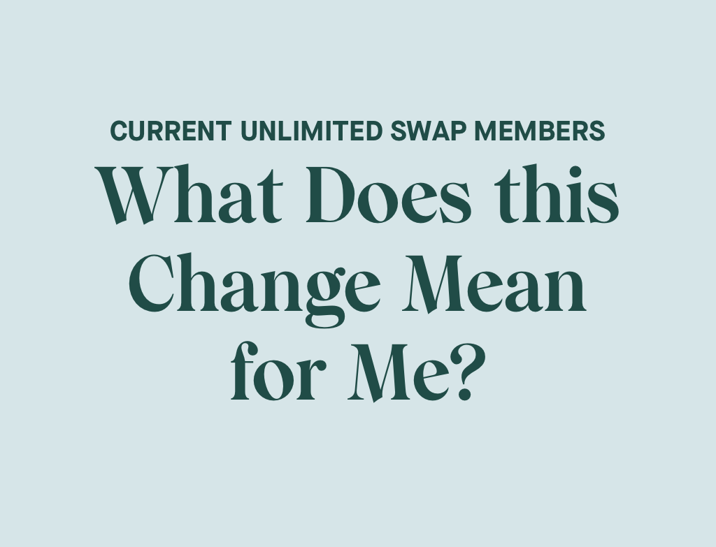 Current Unlimited Swap Members: What Does this Change Mean for Me?