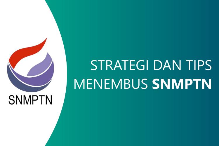 8 Strategi dan Tips Menembus SNMPTN 2019
