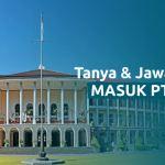 Tanya Jawab Seputar SNMPTN, SBMPTN & Bidikmisi 2019