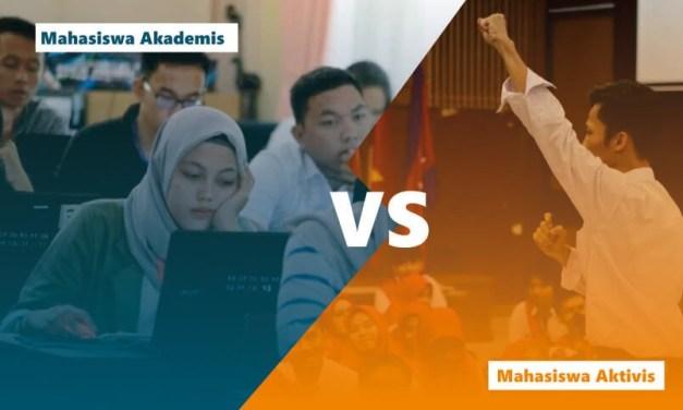 Perbedaan Mahasiswa Akademis Vs Mahasiswa Aktivis