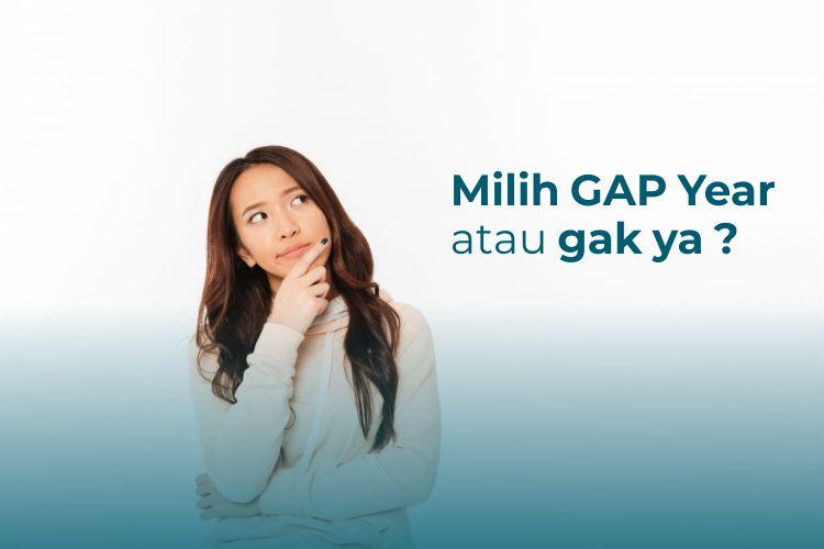 Pilih Gap Year ? Pertimbangkan 6 Hal Ini Dahulu