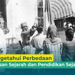 Ketahui 5 Perbedaan Jurusan  Ilmu Sejarah dan Pendidikan Sejarah