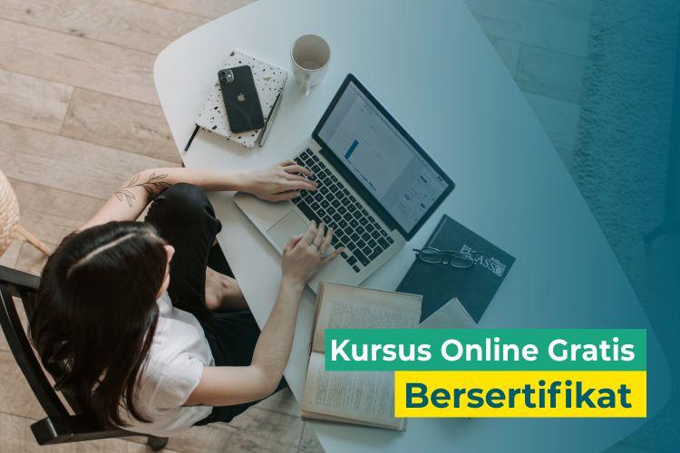 7 Website Kursus Online Gratis Bersertifikat untuk Tingkatkan Skill-mu!