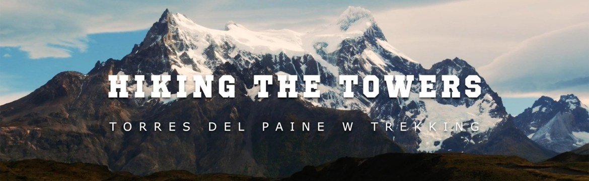Hiking the Towers - Torres del Paine