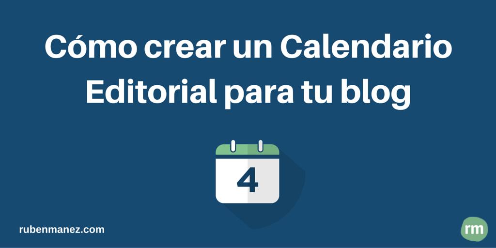 Cómo hacer un Calendario Editorial para tu Blog [Incluye Plantilla]